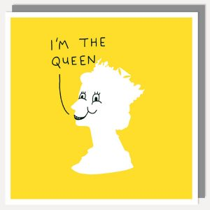 BFACUG003027 Im The Queen - Greetings card